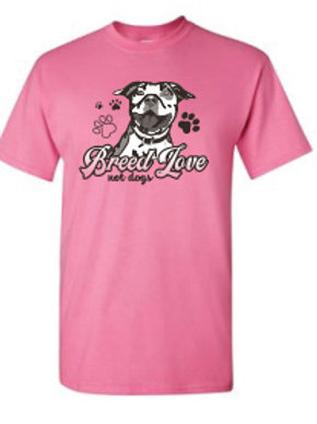 Breed Love Not Dogs Unisex T-Shirts