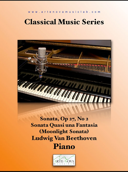 Sonata, Op 27, No 2 Sonata Quasi una Fantasia (Moonlight Sonata)