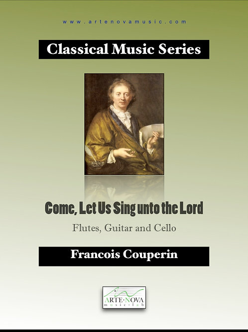 Come, Let Us Sing unto the Lord for Flutes, Guitar and Cello.