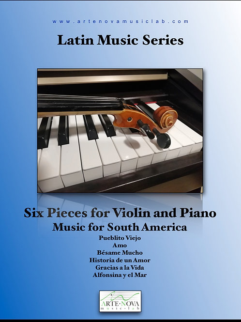 Six Pieces for Violin and Piano  Music from South America.