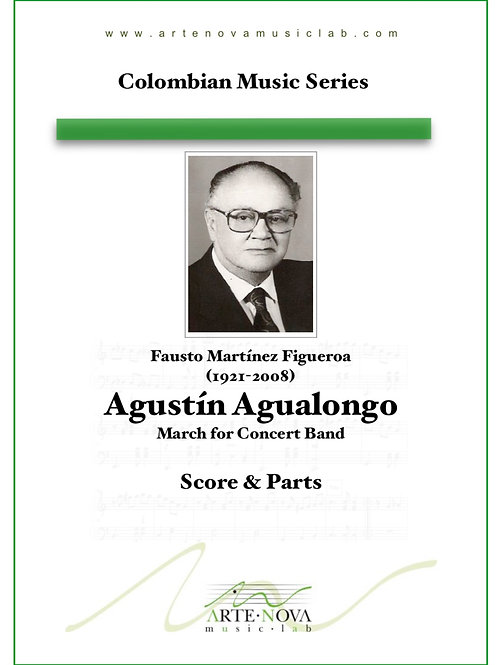 Agustin Agualongo. March for Concert Band.