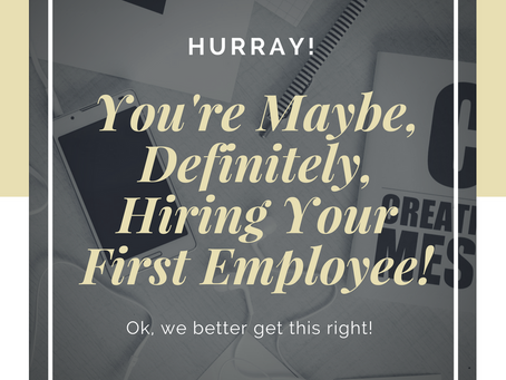 How Do I Know It's Time to Bring Someone On: Hiring Your First Employee