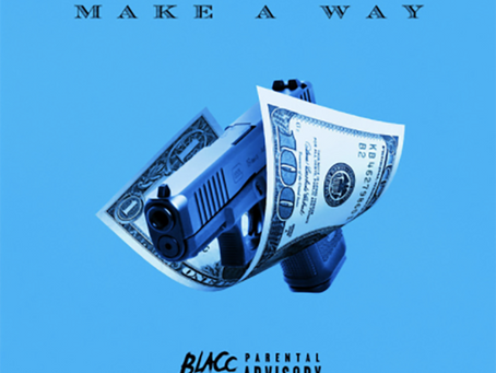 "Black Cuzz Is Getting It By Any Means Necessary on ""Make A Way"""