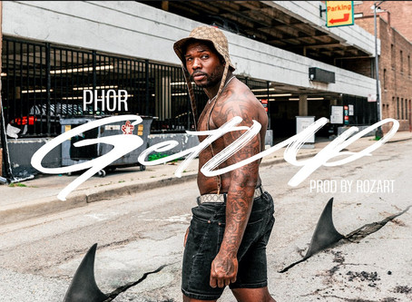 """Chicago Artist Phor Release New Single & Visual """"Get Up"""""""