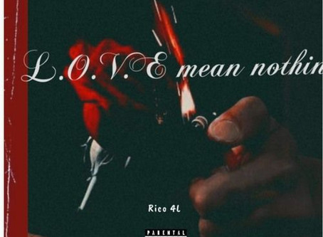 Canadian Hip Hop Star Rico 4L is Back With a New Composition 'L.O.V.E Mean Nothin' Released Recently