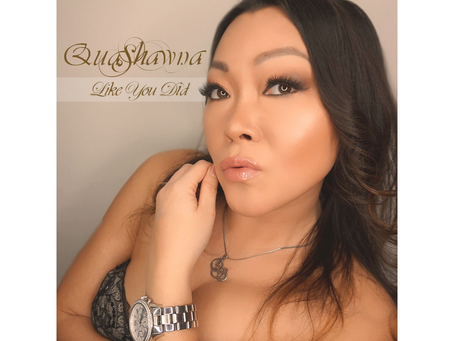 "Multitalented Music Artist QuaShawna Latest Single ""Like You Did"" Is One Of A Kind"