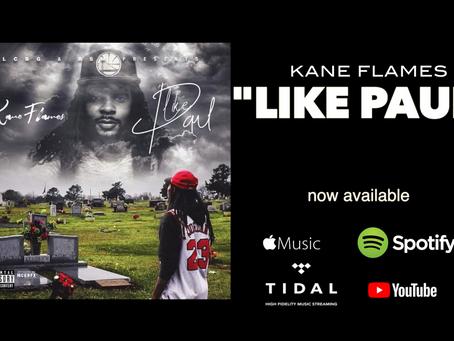 """WORLD PREMIERE: KANE FLAMES - """"LIKE PAUL"""""""