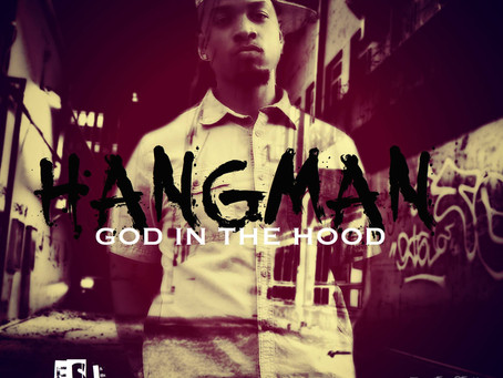 "Hangman Presents ""God In The Hood"""