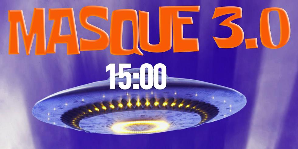 15:00 - Masque 3.0