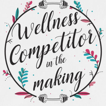 wellness competitor in the making