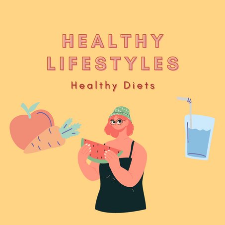 Healthy Lifestyles: Healthy Diets