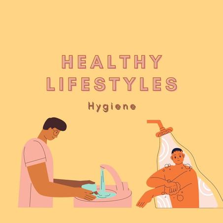 Healthy Lifestyles: Hygiene