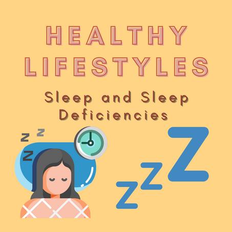 Healthy Lifestyles: Sleep and Sleep Deficiencies