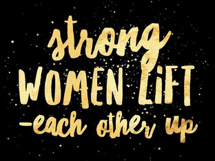 Strong Women LIFT each other up