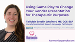 Using Game Play For Training Gender Voice Expression