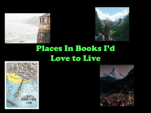 Places In Books I'd Love to Live