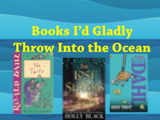 Books I'd Gladly Throw Into the Ocean