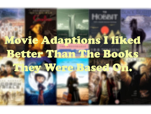 Movie Adaptions I liked Better Than The Books They Were Based On
