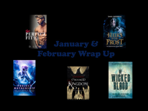 January & February Wrap Up