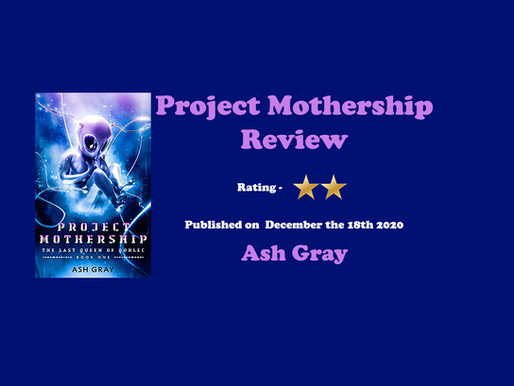 Project Mothership by Ash Gray || Book Review