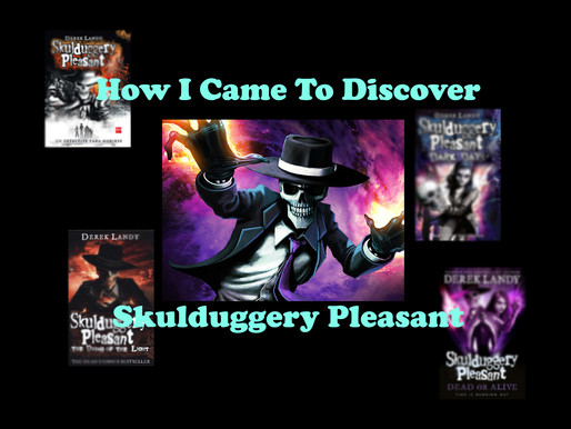 How I Came To Discover Skulduggery Pleasant