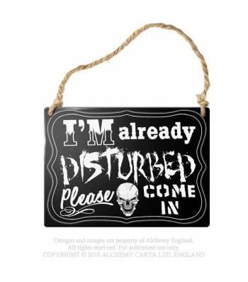 I'm Already Disturbed...Metal Sign