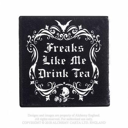 Freaks Like Me Drink Tea Coaster (Alchemy Gothic)