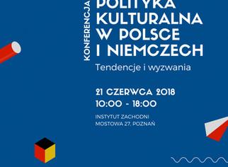 """Konferencja """"Polityka kulturalna w Polsce i Niemczech"""", 21 czerwca 2018, Poznań"""