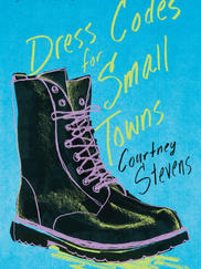 DRESS CODES FOR SMALL TOWNS written by Courtney Stevens