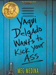YAQUI DELGADO WANTS TO KICK YOUR ASS written by Meg Medina