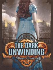 THE DARK UNWINDING written by Sharon Cameron