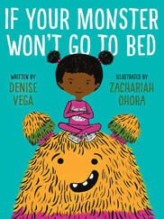 IF YOUR MONSTER WON'T GO TO BED written by Denise Vega