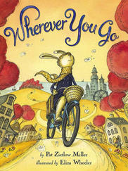 WHEREVER YOU GO illustrated by Eliza Wheeler