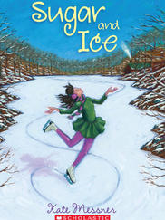 SUGAR AND ICE written by Kate Messner