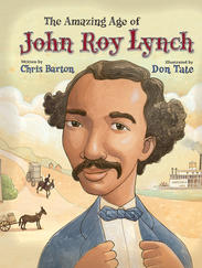 THE AMAZING AGE OF JOHN ROY LYNCH illustrated by Don Tate