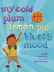 MY COLD PLUM LEMON PIE BLUESY MOOD written by Tameka Brown