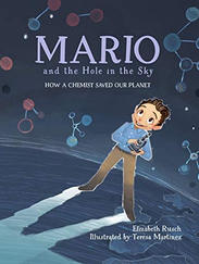 MARIO AND THE HOLE IN THE SKY written by Elizabeth Rusch