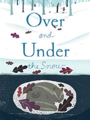 OVER AND UNDER THE SNOW written by Kate Messner