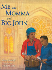 ME AND MOMMA AND BIG JOHN written by Mara Rockliff