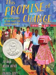 THIS PROMISE OF CHANGE written by Jo Ann Allen Boyce and Debbie Levy