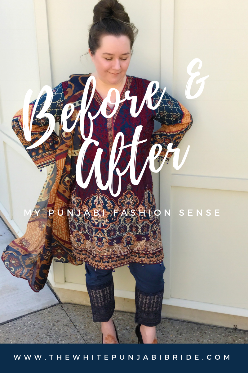 Before & After: My Punjabi Fashion Sense