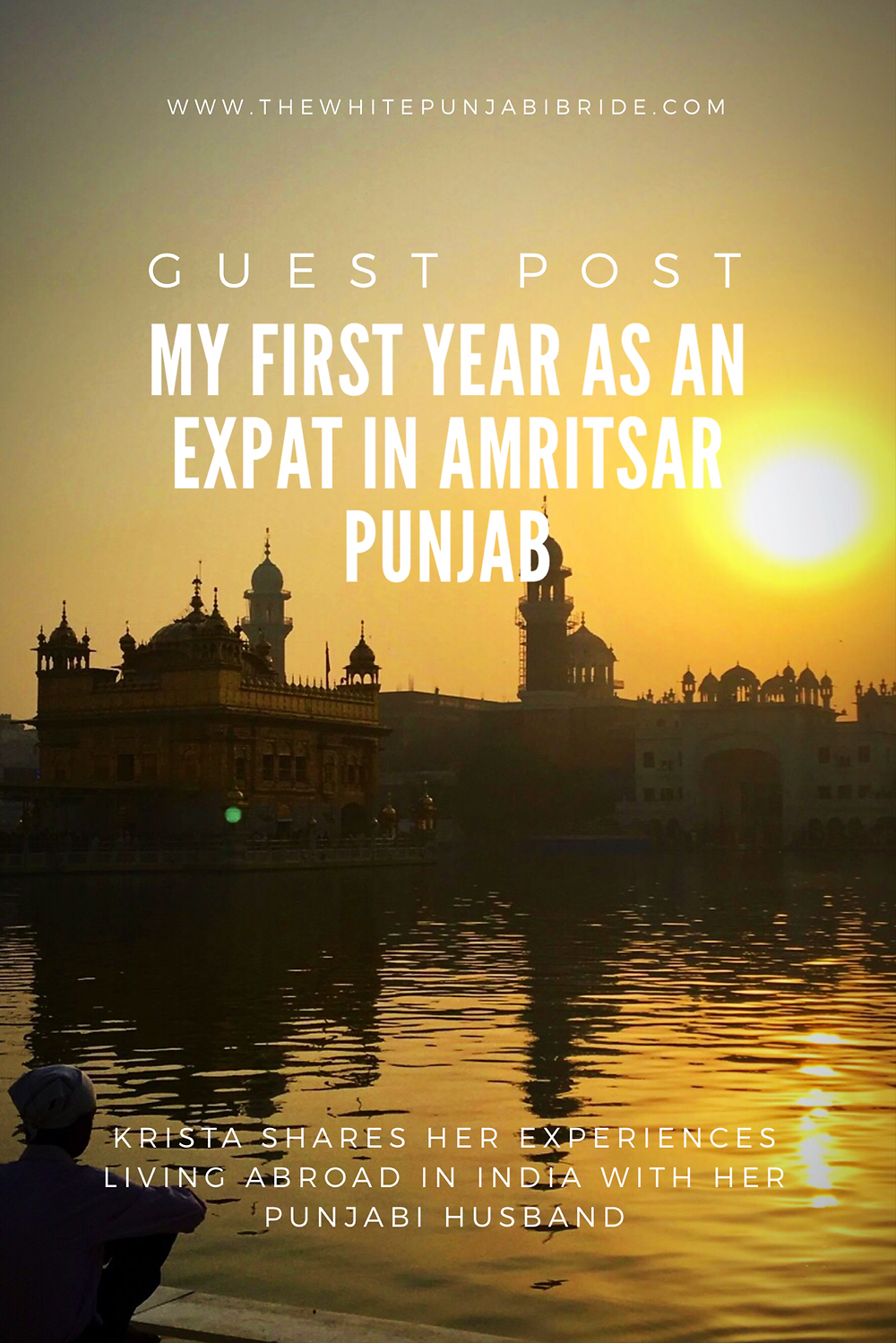 My First Year As An Expat In Amritsar Punjab