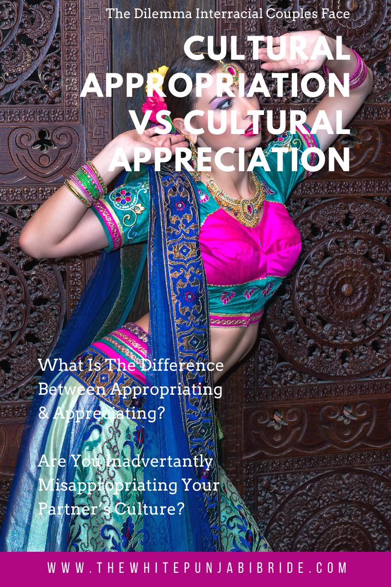 Cultural Appropriation Or Cultural Appreciation: The Dilemma Interracial Couples Face