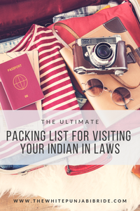 The Ultimate Packing List For Visiting Your In Laws In India