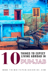 10 Things To Expect Living Abroad In Punjab