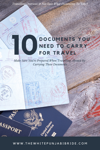10 Documents You Need To Carry For Travel