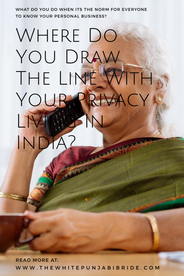 Where Do You Draw The Line With Your Privacy Living In India?