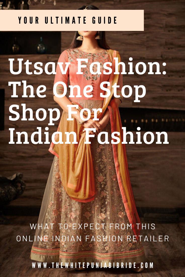 Utsav Fashion The One Stop Shop For Indian Fashion