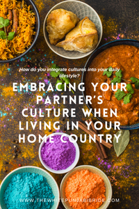 Embracing Your Partners Culture When Living In Your Home Country