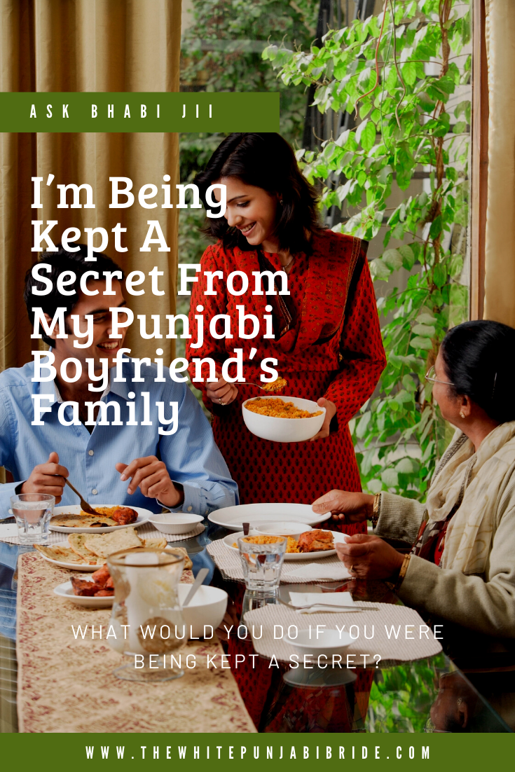 I'm Being Kept A Secret From My Punjabi Boyfriends Family